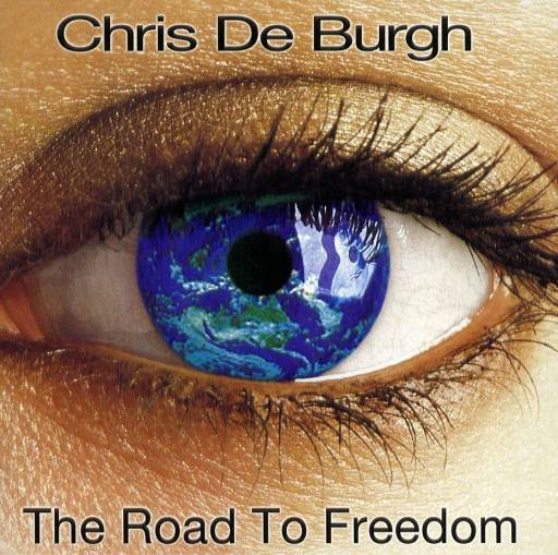 Chris De Burgh - The Road To Freedom 2004