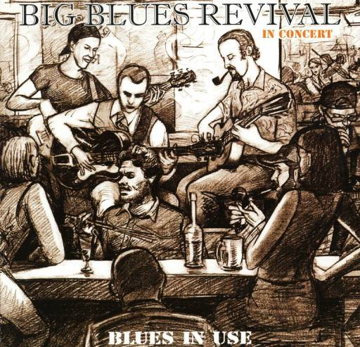 Big Blues Revival - Blues in Use 2004