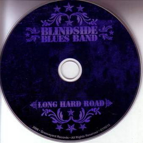 Blindside Blues Band - Long Hard Road   2006