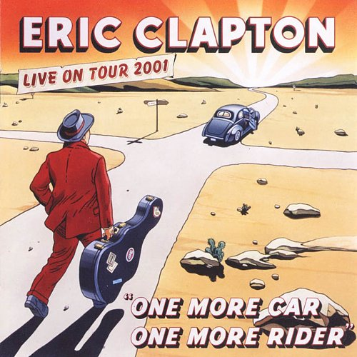 ERIC CLAPTON - One more car one more rider   2002