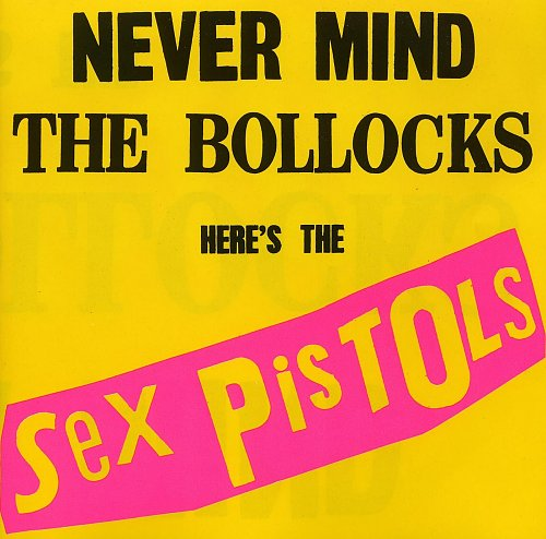 SEX PISTOLS - Never Mind the Bollocks 1977