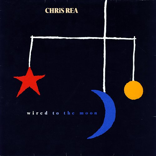 Chris Rea - Wired To The Moon (1984)