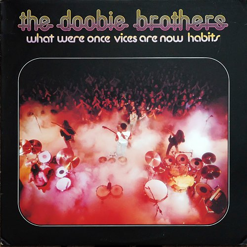 Doobie Brothers,The - What Were Once Vices Are Now Habits (1974)
