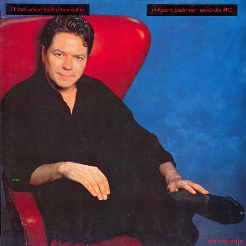 ROBERT PALMER and UB 40 - I'll Be Your Baby Tonight  (1990)