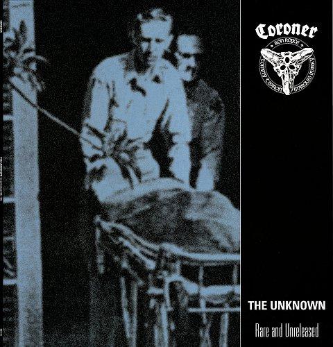 Coroner - The Unknown . Rare And Unreleased [2011]