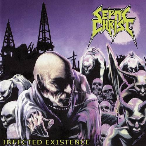 Septic Christ - Infected Existence (2009)