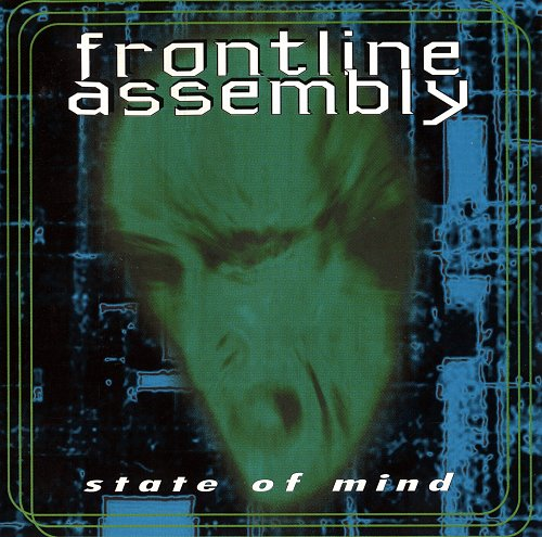 Front Line Assembly - State Of Mind (1996)