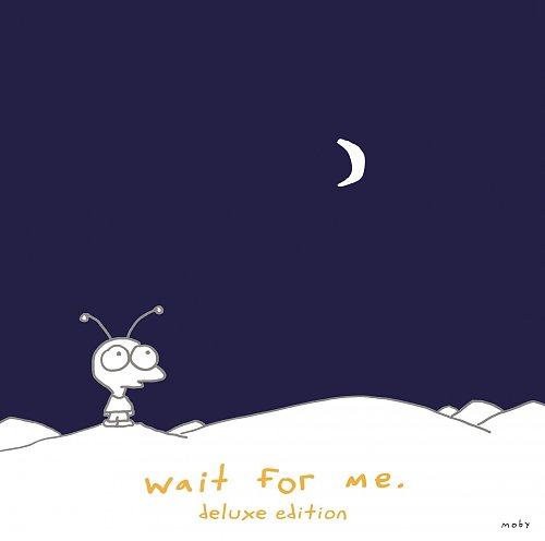 Moby - Wait For Me (Deluxe Edition) 2009