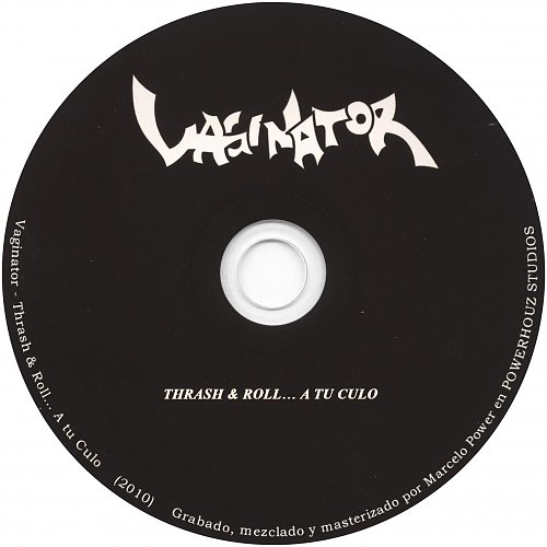 Vaginator - Thrash  Roll... A Tu Culo (2010 Chile)