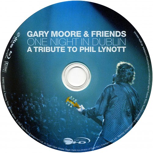 Gary Moore and Friends - One Night In Dublin 19.08.2005: A Tribute To Phil Lynott (2006 USA)