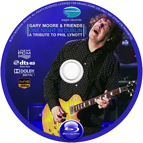 Gary Moore and Friends - One Night In Dublin 20.08.2005 A Tribute To Phil Lynott (2009, 2012 Russia)