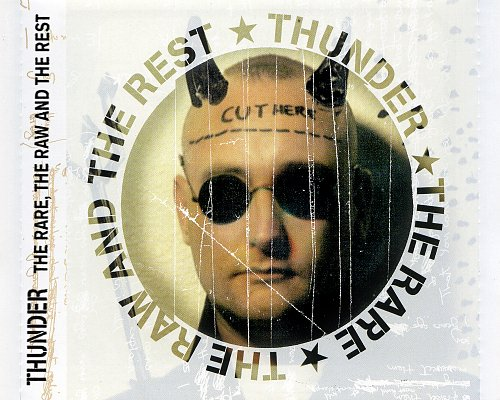 Thunder - The Rare, The Raw And The Rest... (1999 EMI Records Ltd., EU)