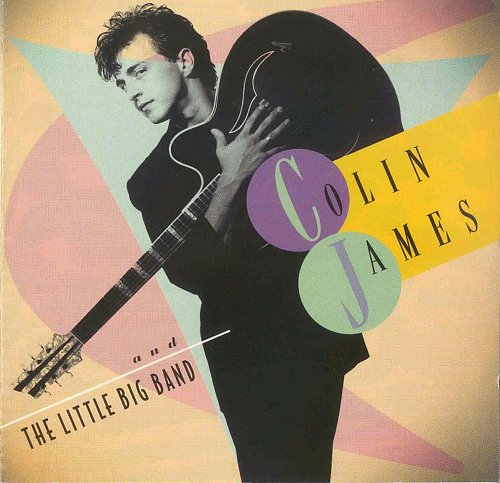 Colin James - Colin James and The Little Big Band (1993)