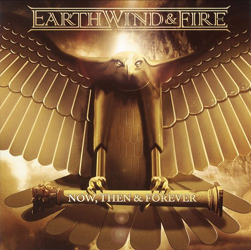Earth, Wind & Fire - Now, Then & Forever (2013)