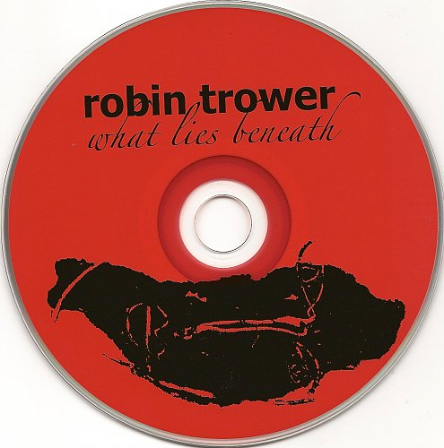 Robin Trower - What Lies Beneath (2009)
