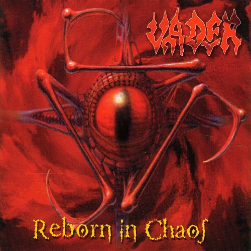 Vader - Reborn In Chaos (1996, 1997 Hammerheart Records, The Netherlands)