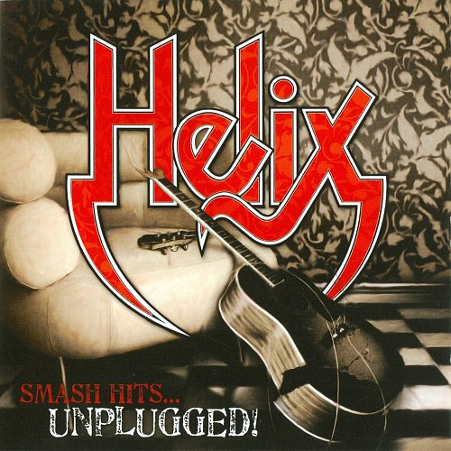 Helix - Smash Hits... Unplugged! (2010 Helix Records, EMI Music, Canada)