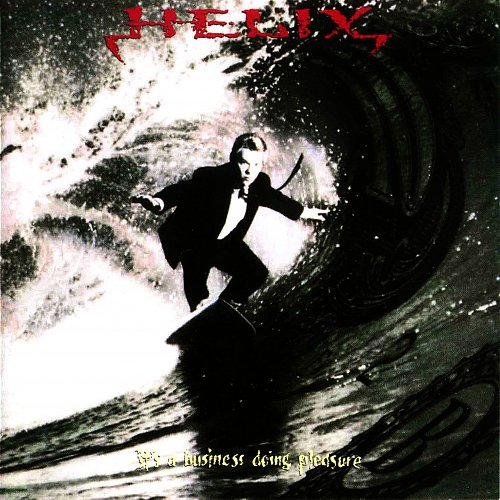 Helix - It's A Business Doing Pleasure (1993 Aquarius Records Ltd., Canada)