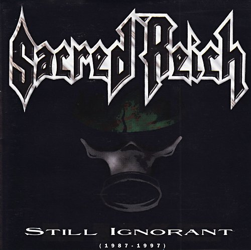 Sacred Reich - Still Ignorant (1987-1997) Live (1997)