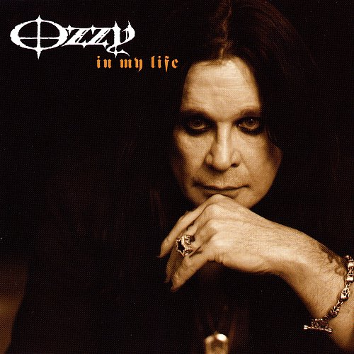 Ozzy Osbourne - In My Life (2005 Sony BMG Music Entertainment, Epic, EU)