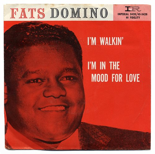 Fats Domino - I'm Walkin' b/w I'm In The Mood For Love (1957)