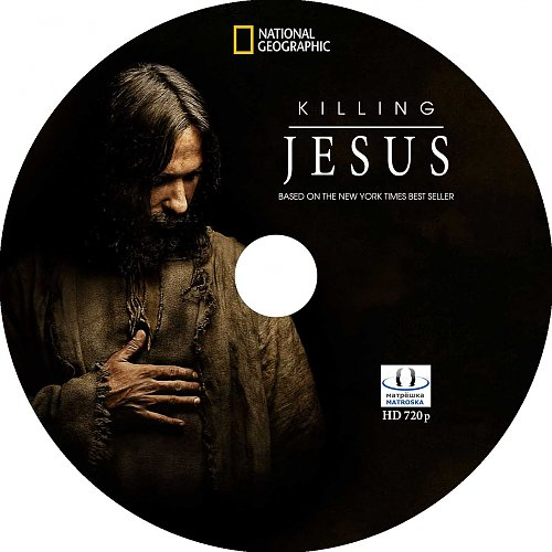 National Geographic: Убийство Иисуса / Killing Jesus (2015)