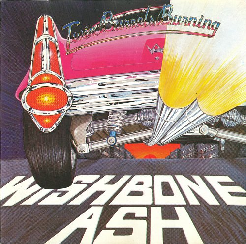Wishbone Ash - Twin Barrels Burning (1982)