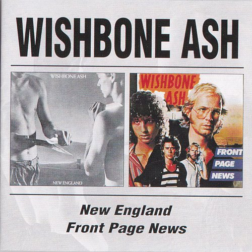 Wishbone Ash - New England - Front Page News (2CD) (1998)