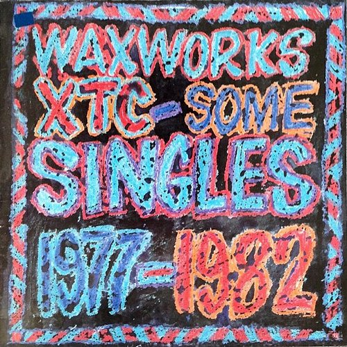 XTC - Waxworks: Some Singles 1977-1982 (1982 Virgin Records Ltd., The Town House, NCB, Finland)