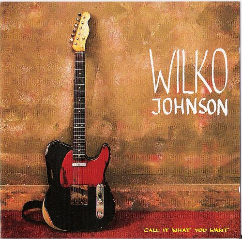 Wilko Johnson - Call It What You Want (1987)
