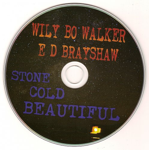 Wily Bo Walker & E D Brayshaw - Stone Cold Beautiful (2015)