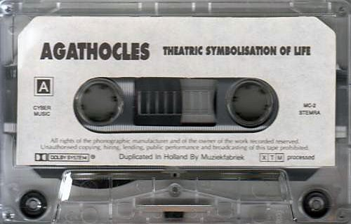 Agathocles - Theatric Symbolisation of Life (1988-2002 Nightingale St., FNAFF St. & Aalst, Belgium)
