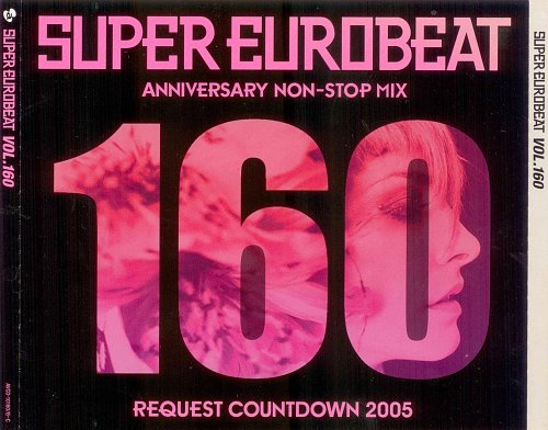 V.A. - Super Eurobeat Vol. 160 - Anniversary Non-Stop Mix Request Countdown 2005 (2CD + DVD) (2005)