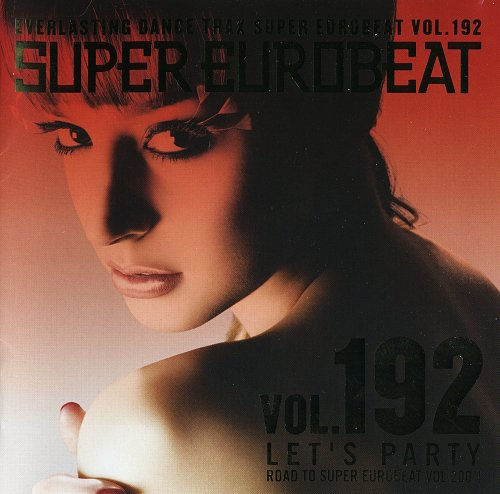 V.A. - Super Eurobeat Vol. 192 - Let's Party (Road To Super Eurobeat Vol.200!!) (2008)