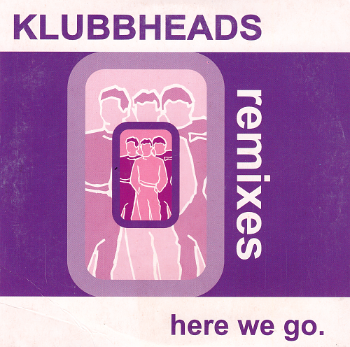 Klubbheads - Here We Go (2001)