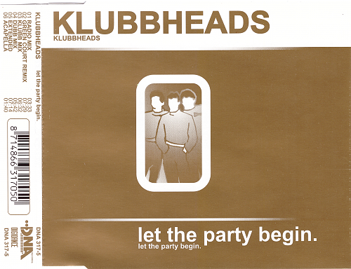 Klubbheads - Let The Party Begin (2002)