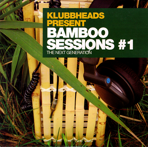 Klubbheads - Bamboo Sessions 1 (2003)