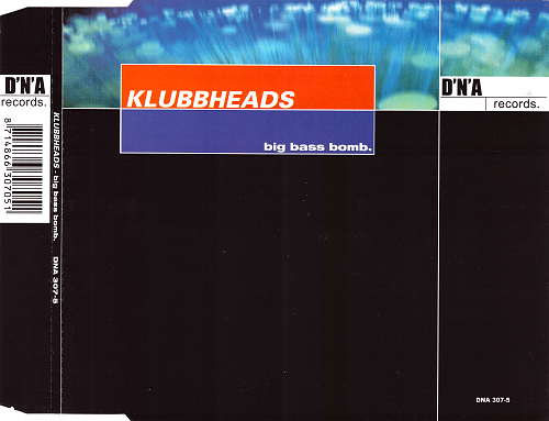 Klubbheads - Big Bass Bomb (2000)