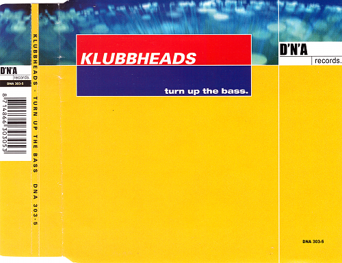 Klubbheads - Turn Up The Bass (2000)