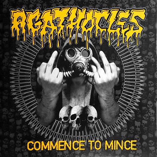 Agathocles - Commence To Mince (2015/2016 Soundshape, Belgium; 2017 SelfMadeGod, Celebrate, Poland)