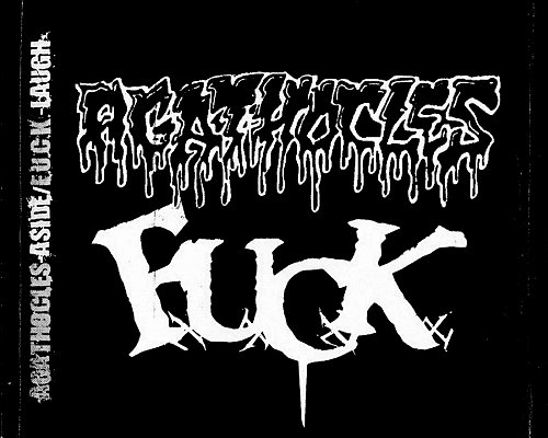 Agathocles / F.U.C.K. - Aside / Laugh (2013 Xhumer Records, Bandalos Producciones, Colombia)