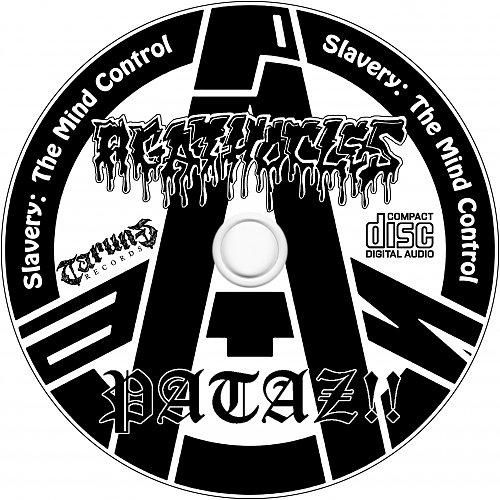 Pataz!! / Agathocles - Slavery: The Mind Control (2012 Rock'n'Terror Rec., Tarung Rec., Indonesia)