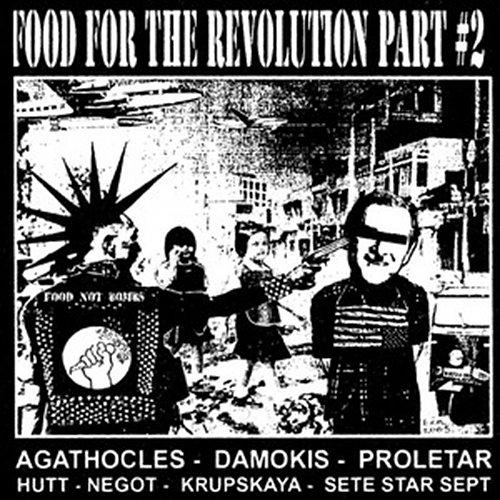 Agathocles/Proletar/Damokis/Hutt/Krupskaya/Negot/Sete Star Sept - Food For The Revolution #2 (2011)