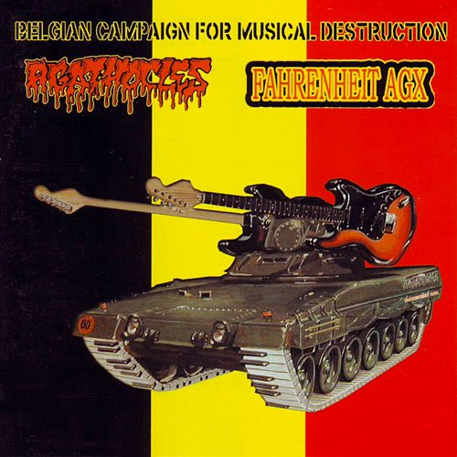 Agathocles (2003) / Fahrenheit AGX - Belgian Campaign For Musical Destruction (2005 Ozz, Bulgaria)