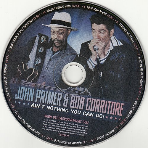John Primer & Bob Corritore - Ain't Nothing You Can Do! (2017)