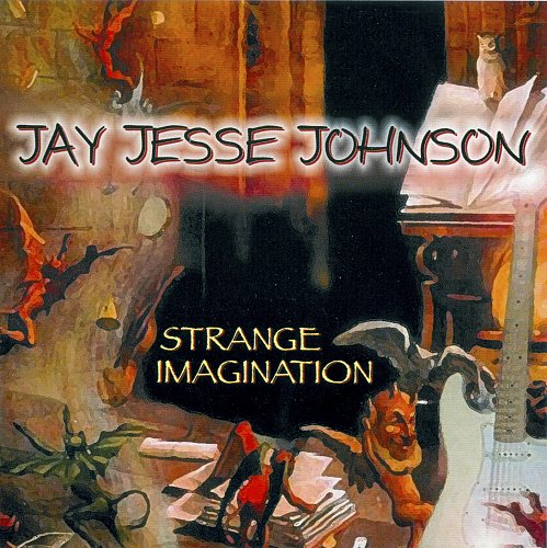 Jay Jesse Johnson - Strange Imagination (2006)