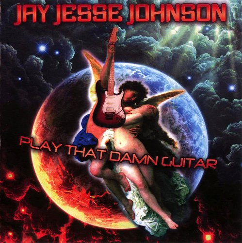 Jay Jesse Johnson - Play That Damn Guitar (2009)
