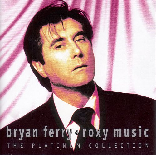 Bryan Ferry + Roxy Music - The Platinum Collection (2004)