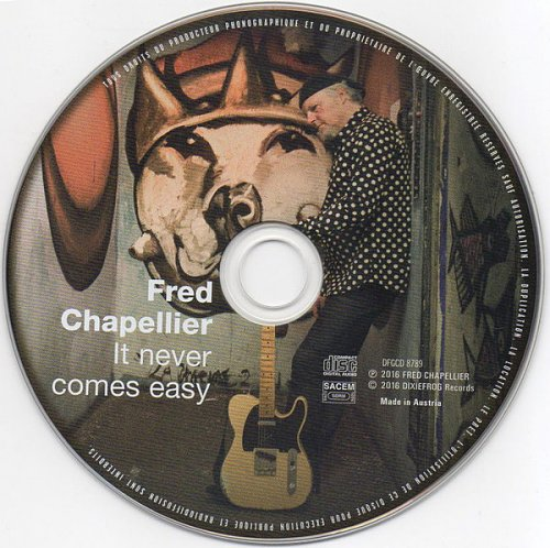 Fred Chapellier - It Never Comes Easy (2016)