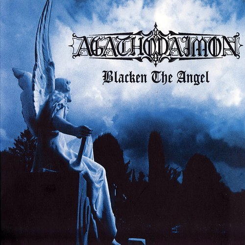 Agathodaimon - Blacken The Angel (1998 Nuclear Blast; 2008 Metal Mind Productions, GM Rec's, Poland)